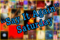 say it again saturday